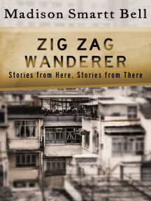 Zig Zag Wanderer: Stories from Here, Stories from There