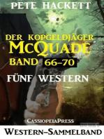 Der Kopfgeldjäger McQuade, Band 66-70