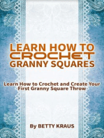 Learn How to Crochet Granny Squares. Learn How to Crochet and Create Your First Granny Square Throw
