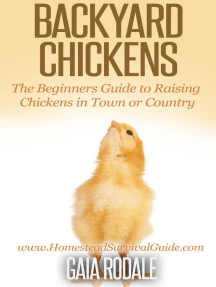 Backyard Chickens: The Beginners Guide to Raising Chickens in Town or Country (Sustainable Living & Homestead Survival Series)