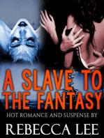 A Slave to the Fantasy