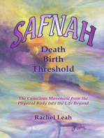 SAFNAH Birth Death Threshold:The Conscious Movement from the Physical Body into the Life Beyond