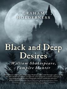Black and Deep Desires: William Shakespeare, Vampire Hunter