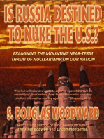 Is Russia Destined to Nuke the U.S.? - Examining the Mounting Near-Term Threat of Nuclear War on Our Nation