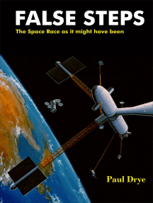 False Steps: The Space Race as It Might Have Been