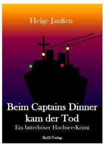 Beim Captains Dinner kam der Tod: Ein bitterböser Hochseekrimi