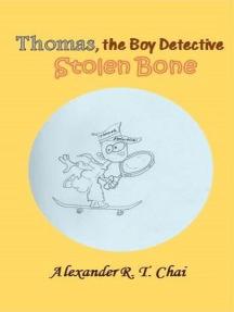 Thomas, the boy detective - the stolen bone
