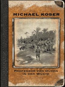 Professor van Dusen in der Wüste
