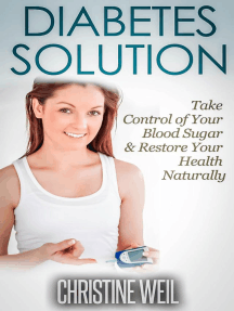 Diabetes Solution: Take Control of Your Blood Sugar & Restore Your Health Naturally (Natural Health & Natural Cures Series)