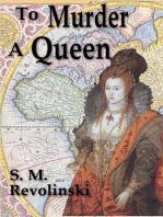 To Murder A Queen