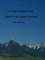 A Long Lonely Road, Into the High Country