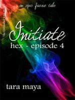 Initiate - Hex (Book 1-Episode 4)