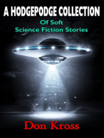 A Hodgepodge Collection of Soft Science Fiction Stories