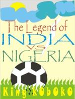 The Legend of India Vs Nigeria