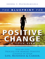 The Blueprint For Positive Change In Your Life