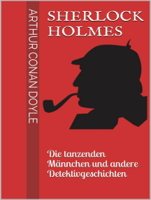 Sherlock Holmes - Die tanzenden Männchen und andere Detektivgeschichten