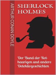 Sherlock Holmes - Der Bund der Rothaarigen und andere Detektivgeschichten