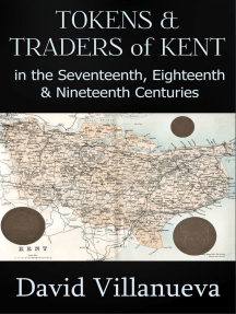 Tokens and Traders of Kent in the Seventeenth, Eighteenth and Nineteenth Centuries