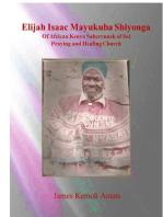 Elijah Isaac Mayukuba Shiyonga Of African Kenya Sabcrynnsk of Soi Praying and Healing Church