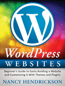 WordPress Websites: Beginner's Guide to Easily Building a Website & Customizing It With Themes and Plugins