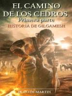 El Camino de los Cedros - Historia de Gilgamesh (1a Parte)