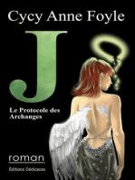 J. Le Protocole des Archanges
