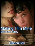 Making Him Mine M/M Short Story