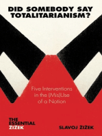 Did Somebody Say Totalitarianism?: 5 Interventions in the (Mis)Use of a Notion