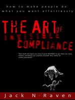 The Art of Invisible Compliance: How To Make People Do What You Want Effortlessly