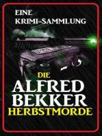 Die Alfred Bekker Herbstmorde