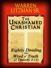 The Unashamed Christian: Rightly Dividing the Word of Truth (2 Timothy 2:15)