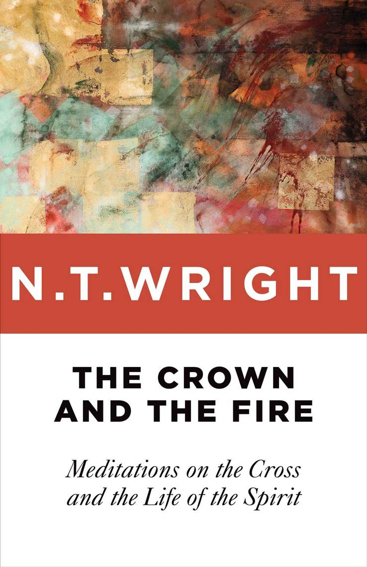 The Crown and the Fire by N  T  Wright - Read Online