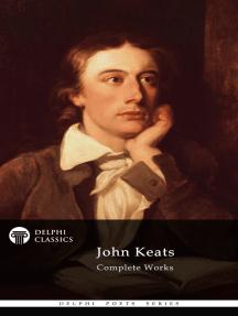 Delphi Complete Works of John Keats (Illustrated)