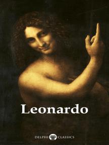 Delphi Complete Works of Leonardo da Vinci (Illustrated)