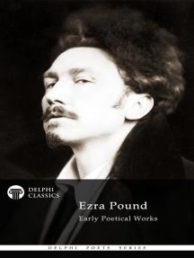 Delphi Poetical Works of Ezra Pound