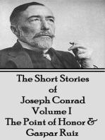 The Short Stories of Joseph Conrad - Volume I - The Point of Honor & Gaspar Ruiz