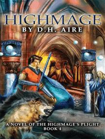 Highmage: Highmage's Plight, #4