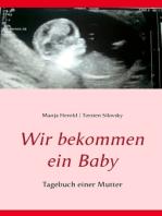 Wir bekommen ein Baby