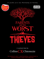 Parents Are The Worst Thieves