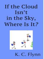 If the Cloud Isn't in the Sky, Where Is It?