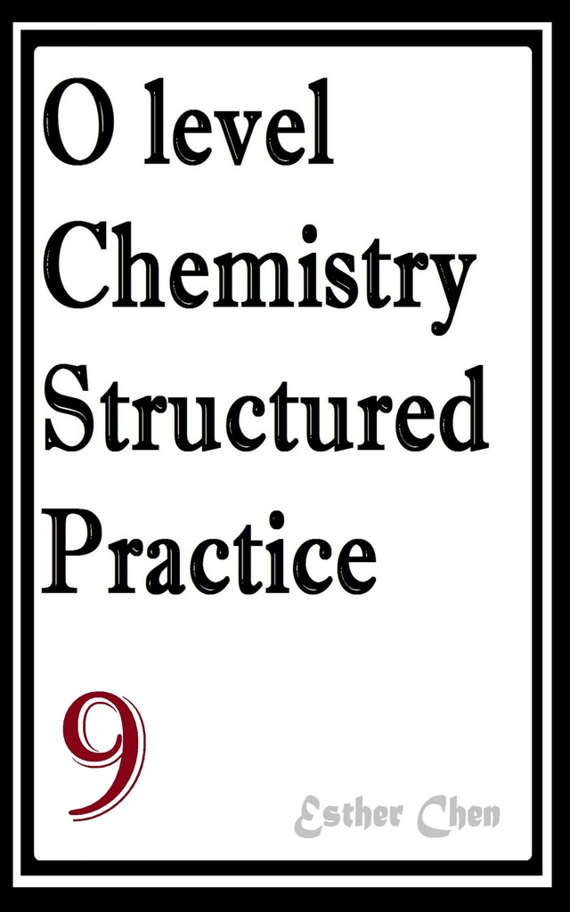 Read O Level Chemistry Structured Practice Papers 9 Online
