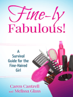Fine-ly Fabulous! A Survival Guide for the Fine-Haired Girl