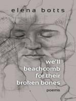 we'll beachcomb for their broken bones