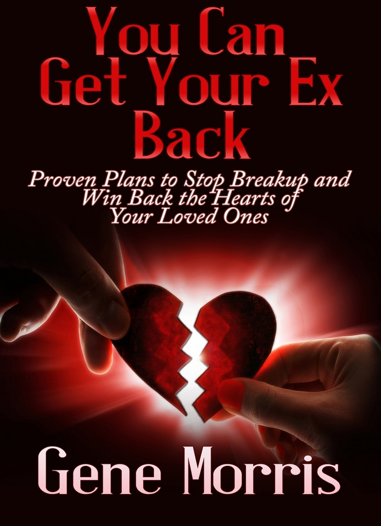 You Can Get Your Ex Back by Gene Morris - Book - Read Online