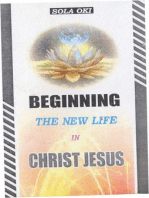 Beginning The New Life In Christ Jesus