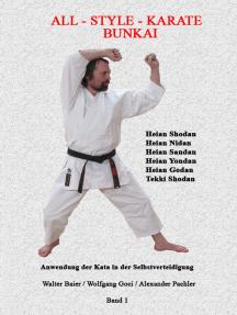 Bunkai - die Anwendung der Karate Kata in der Selbstverteidigung: Heian Shodan, Heian Nidan, Heian Sandan, Heian Yondan, Heian Godan und Tekki Shodan - Band 1
