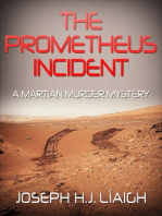 The Prometheus Incident, A Martian Murder Mystery