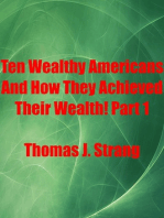 Ten Wealthy Americans And How They Achieved Their Wealth! Part 1
