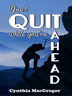 Don't Quit While You're Ahead