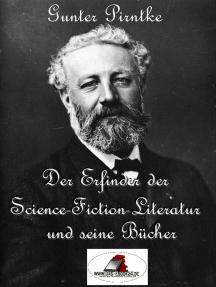 Der Erfinder der Science-Fiction-Literatur und seine Bücher